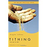 Tithing: Test Me in This (Ancient Practices) ~ Douglas Leblanc