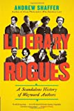 ISBN 9780062077288 product image for Literary Rogues: A Scandalous History of Wayward Authors | upcitemdb.com