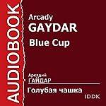 Blue Cup [Russian Edition] | Arkady Gaidar