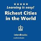 Richest Cities in the World Hörbuch von  IntroBooks Gesprochen von: Andrea Giordani