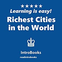 Richest Cities in the World Audiobook by  IntroBooks Narrated by Andrea Giordani