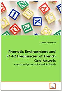 Amazon.com: Phonetic Environment and F1-F2 frequencies of French Oral Vowels: Acoustic analysis