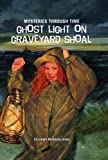 Ghost Light on Graveyard Shoal (Mysteries Through Time)