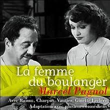 La femme du boulanger  by Marcel Pagnol Narrated by Raimu, Ginette Leclerc, Fernand Charpin, Robert Vattier