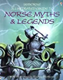 Norse Myths and Legends (Usborne Illustrated Guide to) (0746000103) by Evans, Cheryl