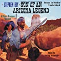 Son of an Arizona Legend: The Legend of Stuart Brannon #6 (       UNABRIDGED) by Stephen Bly Narrated by Jerry Sciarrio