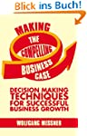 Making the Compelling Business Case:...