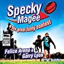Specky Magee & The Great Footy Contest (       UNABRIDGED) by Felice Arena, Garry Lyon Narrated by Felice Arena, Garry Lyon