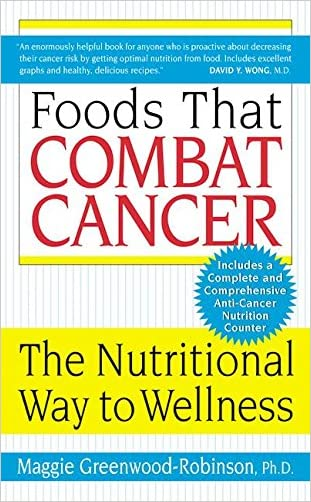 Foods That Combat Cancer: The Nutritional Way to Wellness