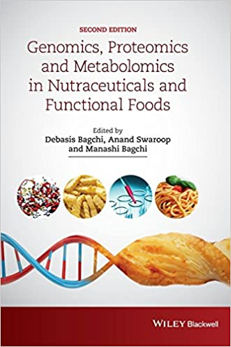 Genomics, Proteomics and Metabolomics in Nutraceuticals and Functional Foods written by Debasis Bagchi