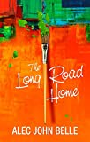 The Long Road Home (English Edition)