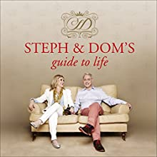 Steph & Dom's Guide to Life (       UNABRIDGED) by Steph Parker, Dom Parker Narrated by Steph Parker, Dom Parker
