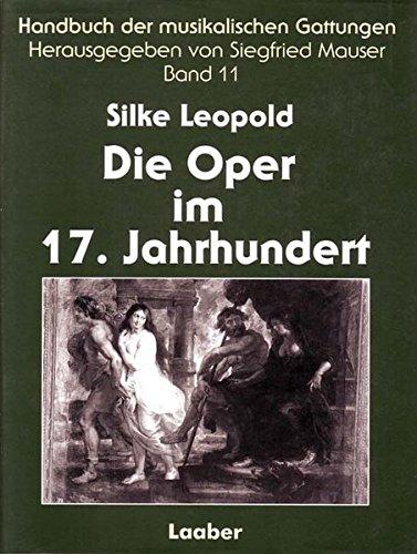 handbuch-der-musikalischen-gattungen-15-bde-bd11-die-oper-im-17-jahrhundert