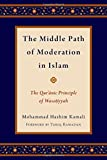 img - for The Middle Path of Moderation in Islam: The Qur'anic Principle of Wasatiyyah (Religion and Global Politics) book / textbook / text book