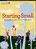 Starting Small: Teaching Tolerance in Preschool and the Early Grades