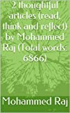 img - for 2 thoughtful articles (read, think and reflect) by Mohammed Raj (Total words: 6866) (read, think and reflect. series) book / textbook / text book