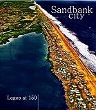 Sandbank City: Lagos At 150 (9785108465) by John Godwin