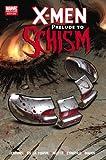 X-Men: Prelude to Schism (X-Men (Marvel Hardcover))