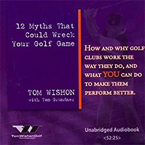 12 Myths That Could Wreck Your Golf Game Audiobook