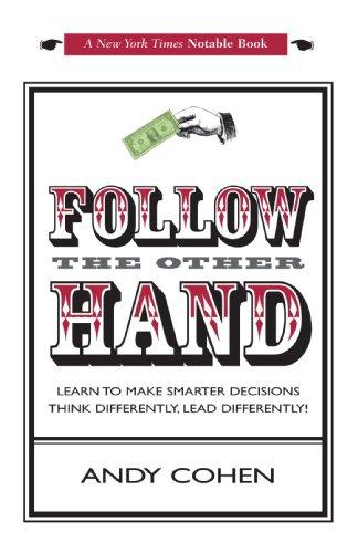 Suivre l'autre main: « conduire différemment, apprendre à faire plus intelligent décisions penser différemment !