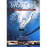 Conditioning for Swimmers: A Guide to Land-Based Trainingby Alan Lynn