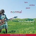 Ten Miles Past Normal | Frances O'Roark Dowell