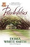Possibilities (The Austen Series, Book 6) (0736908765) by Smith, Debra White