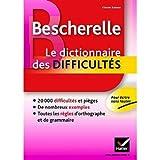 Bescherelle - Le dictionnaire des difficultes (French Edition) (0320080919) by Bescherelle