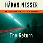 The Return: An Inspector Van Veeteren Mystery (       UNABRIDGED) by Håkan Nesser Narrated by Simon Vance