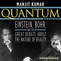 Quantum: Einstein, Bohr, and the Great Debate about the Nature of Reality Hörbuch von Manjit Kumar Gesprochen von: Ray Porter