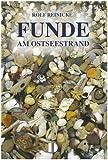 Funde - Am Ostseestrand - Rolf Reinicke