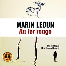 Au fer rouge | Livre audio Auteur(s) : Marin Ledun Narrateur(s) : Éric Herson-Macarel