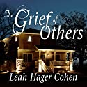 The Grief of Others (       UNABRIDGED) by Leah Hager Cohen Narrated by Pam Ward