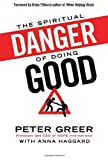 img - for Spiritual Danger of Doing Good, The book / textbook / text book