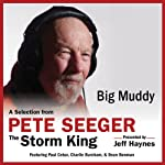 Big Muddy: A Selection from Pete Seeger: The Storm King | Pete Seeger,Jeff Haynes (editor)