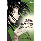 Bad Spelling (The Witches of Galdorheim Series) ~ Marva Dasef
