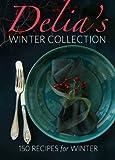 Delia's Winter Collection: 150 Recipes for Winter