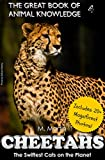 Cheetahs: The Fastest Cats on the Planet (The Great Book of Animal Knowledge (includes 20+ magnificent photos!) 4)