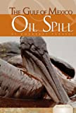 Gulf of Mexico Oil Spill (Essential Events (ABDO))