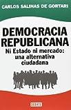 img - for Democracia Republicana / Republican Democracy: Ni estado ni mercado: una alternativa ciudadana / Neither state nor market: an citizen alternative (Spanish Edition) book / textbook / text book
