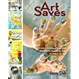 Art Saves: Stories, Inspiration and Prompts Sharing the Power of Artby Jenny Doh