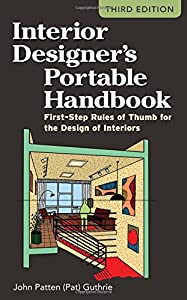 Interior Designer's Portable Handbook: First-Step Rules of Thumb for the Design of Interiors (McGraw-Hill Portable Handbook) by McGraw-Hill Professional