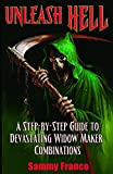 Unleash Hell: A Step-by-Step Guide to Devastating Widow Maker Combinations (The Widow Maker Program Series Book 3) (English Edition)