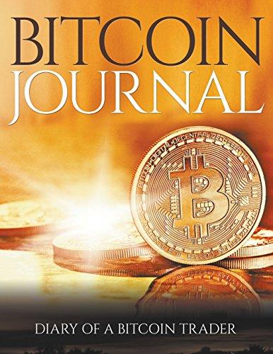 Bitcoin Journal: Diary of a Bitcoin Trader [Blake, Dale] (Tapa Blanda)