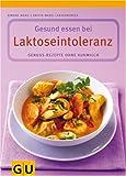 Laktoseintoleranz, Gesund essen bei: Gesunde Rezepte ohne Kuhmilch - Simone Maus, Britta-Marei Lanzenberger