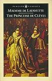 Princesse de Cleves, La (Classics) (0140443371) by Lafayette, Madame de