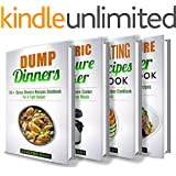 Dump Dinners: Electric Pressure Cooker: Clean Eating: Pressure Cooker: Box Set: The Complete Healthy And Delicious Recipes Cookbook Box Set(30+ Free Books ... For One, Recipes, Dump Dinners Recipes)