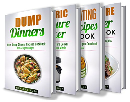 Dump Dinners: Electric Pressure Cooker: Clean Eating: Pressure Cooker: Box Set: The Complete Healthy And Delicious Recipes Cookbook Box Set(30+ Free Books ... For One, Recipes, Dump Dinners Recipes) by ReaderseBookClub, Healthy Body, Jack Naraine