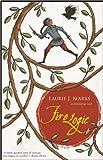 Fire Logic: An Elemental Logic Novel (1931520321) by Marks, Laurie J.