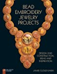Bead Embroidery Jewelry Projects: Des...